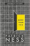 Patrick Ness More Than This 2